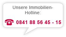 Immobilien-Hotline: 0841 88 56 45 - 15